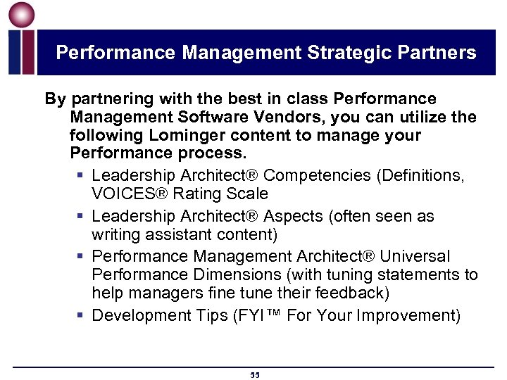 Performance Management Strategic Partners By partnering with the best in class Performance Management Software
