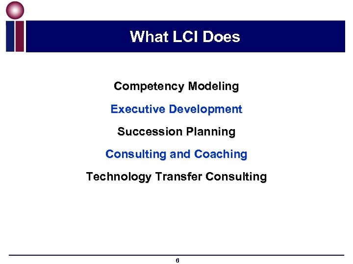 What LCI Does Competency Modeling Executive Development Succession Planning Consulting and Coaching Technology Transfer