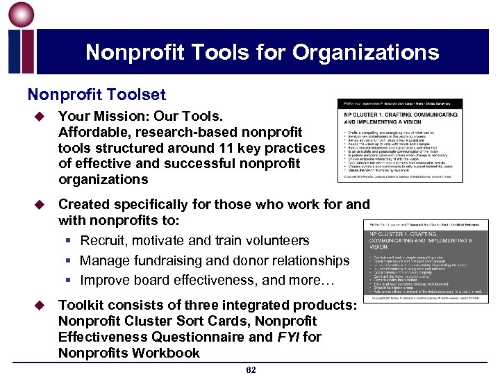 Nonprofit Tools for Organizations Nonprofit Toolset u Your Mission: Our Tools. Affordable, research-based nonprofit