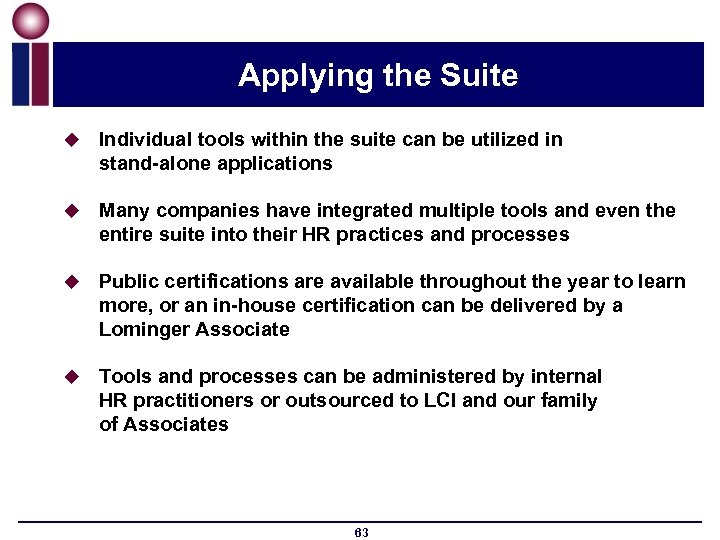 Applying the Suite u Individual tools within the suite can be utilized in stand-alone