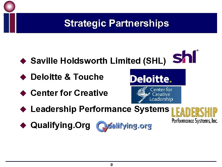 Strategic Partnerships u Saville Holdsworth Limited (SHL) u Deloitte & Touche u Center for