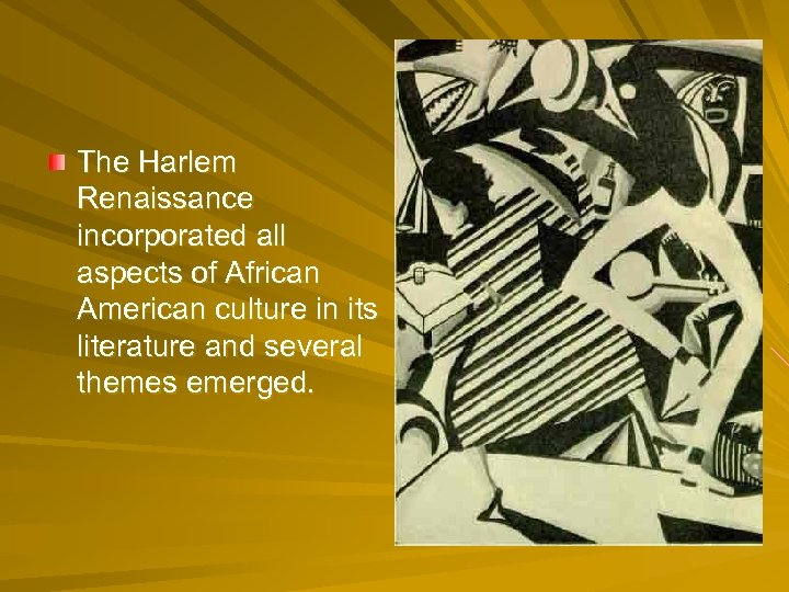 The Harlem Renaissance incorporated all aspects of African American culture in its literature and