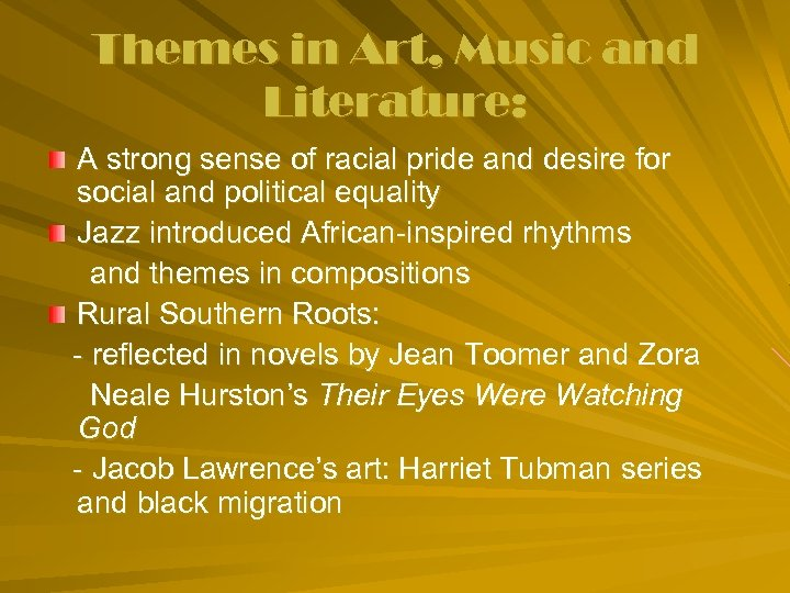 Themes in Art, Music and Literature: A strong sense of racial pride and desire
