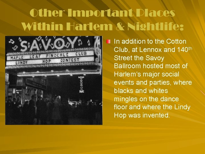 Other Important Places Within Harlem & Nightlife: In addition to the Cotton Club, at