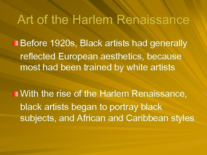 Art of the Harlem Renaissance Before 1920 s, Black artists had generally reflected European