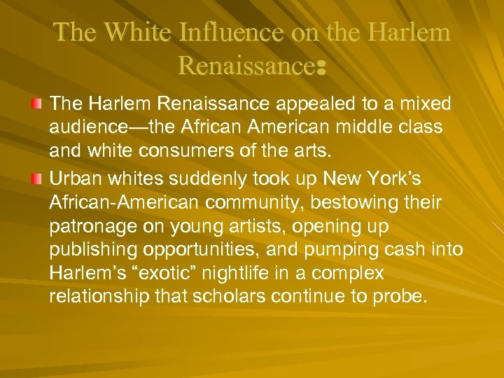 The White Influence on the Harlem Renaissance: The Harlem Renaissance appealed to a mixed