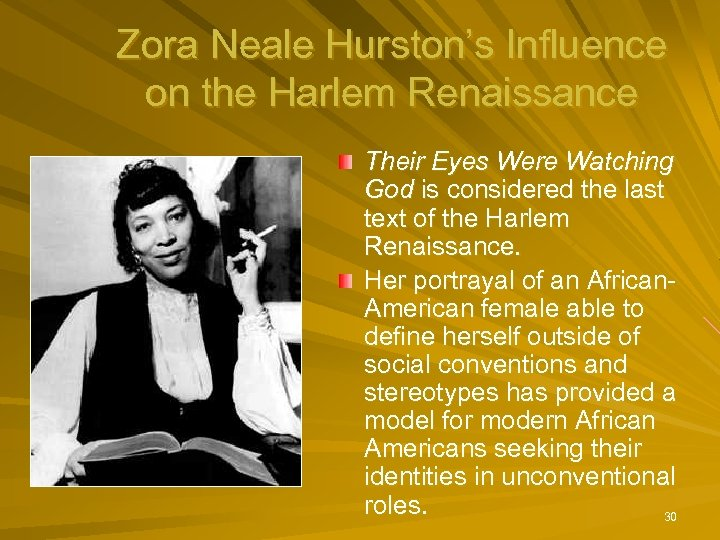 Zora Neale Hurston's Influence on the Harlem Renaissance Their Eyes Were Watching God is