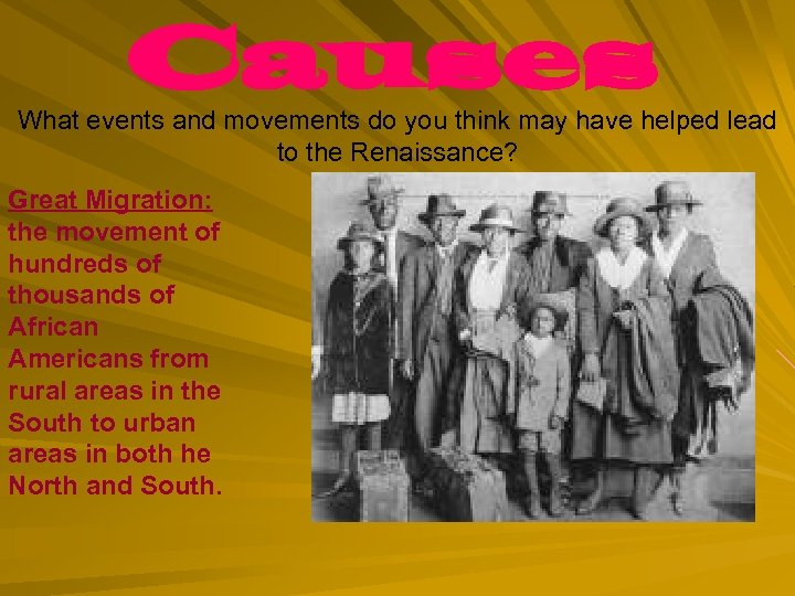 Causes What events and movements do you think may have helped lead to the