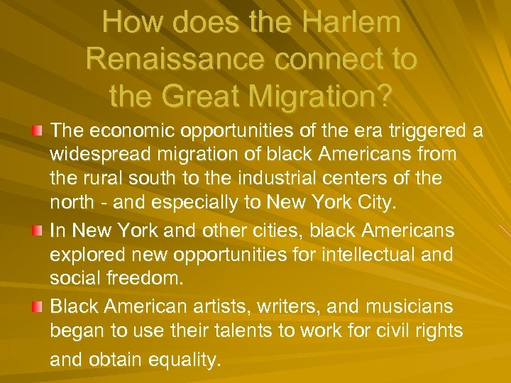 How does the Harlem Renaissance connect to the Great Migration? The economic opportunities of