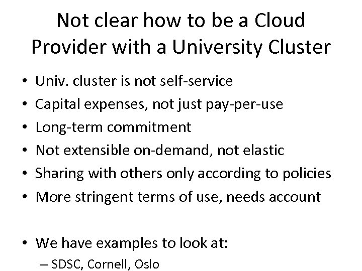 Not clear how to be a Cloud Provider with a University Cluster • •