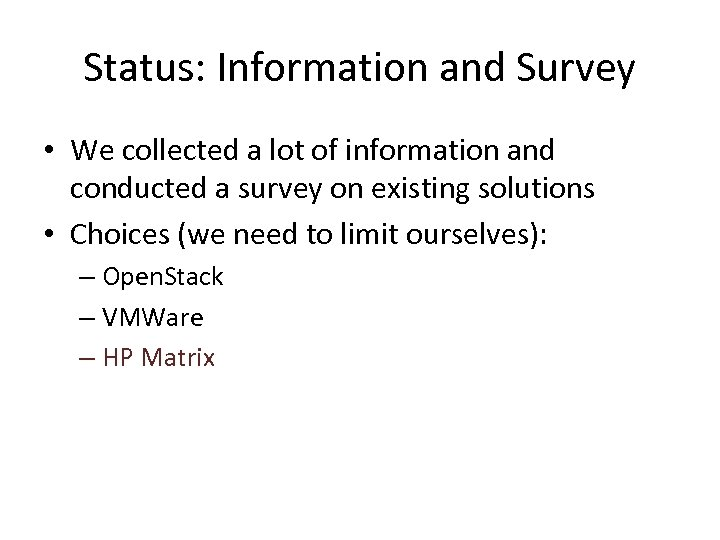 Status: Information and Survey • We collected a lot of information and conducted a