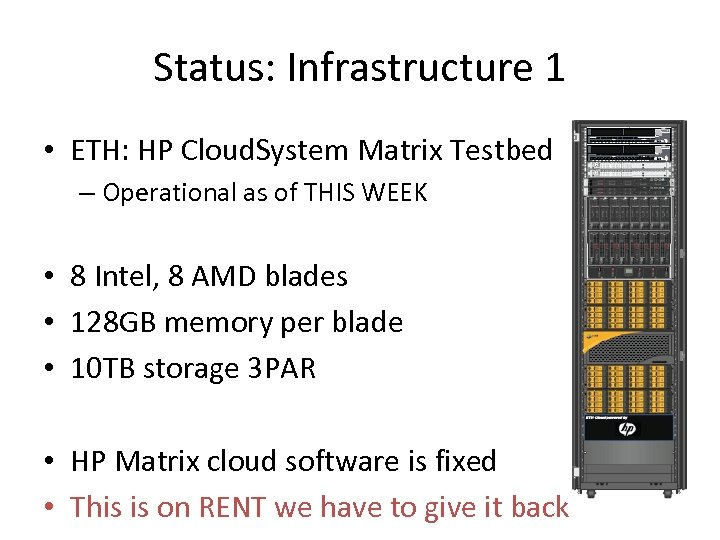 Status: Infrastructure 1 • ETH: HP Cloud. System Matrix Testbed – Operational as of