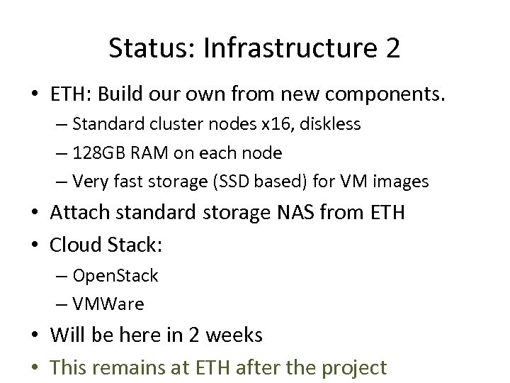 Status: Infrastructure 2 • ETH: Build our own from new components. – Standard cluster