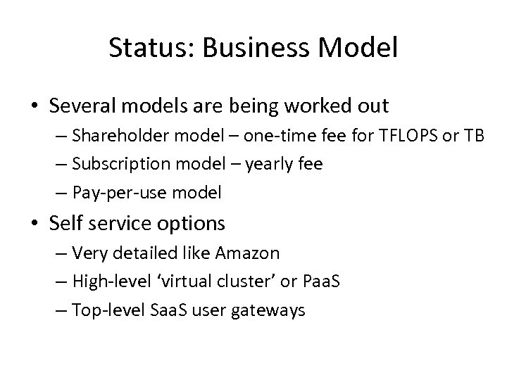 Status: Business Model • Several models are being worked out – Shareholder model –