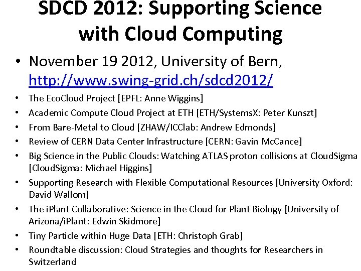 SDCD 2012: Supporting Science with Cloud Computing • November 19 2012, University of Bern,