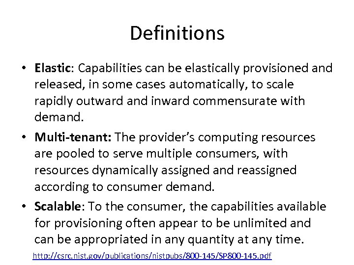 Definitions • Elastic: Capabilities can be elastically provisioned and released, in some cases automatically,
