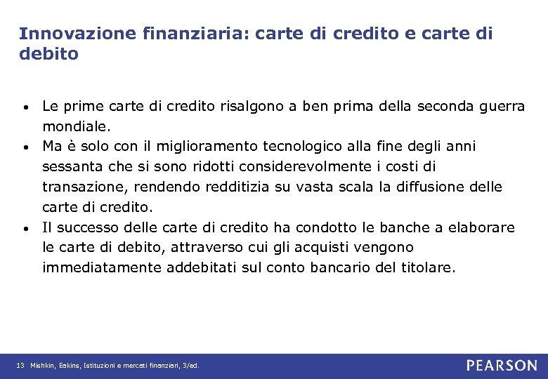 Innovazione finanziaria: carte di credito e carte di debito Le prime carte di credito