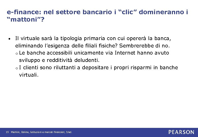 """e-finance: nel settore bancario i """"clic"""" domineranno i """"mattoni""""? • Il virtuale sarà la"""
