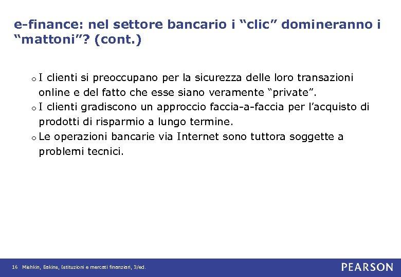 """e-finance: nel settore bancario i """"clic"""" domineranno i """"mattoni""""? (cont. ) I clienti si"""
