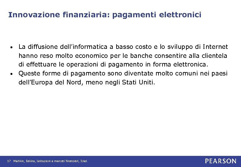 Innovazione finanziaria: pagamenti elettronici La diffusione dell'informatica a basso costo e lo sviluppo di