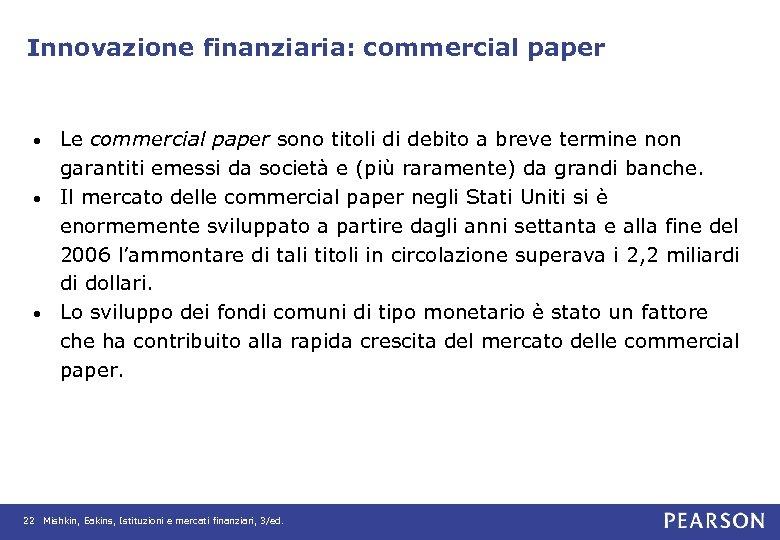 Innovazione finanziaria: commercial paper Le commercial paper sono titoli di debito a breve termine