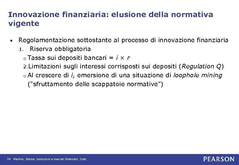 Innovazione finanziaria: elusione della normativa vigente • Regolamentazione sottostante al processo di innovazione finanziaria
