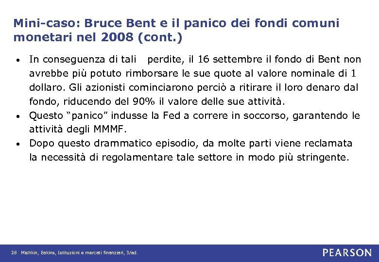 Mini-caso: Bruce Bent e il panico dei fondi comuni monetari nel 2008 (cont. )