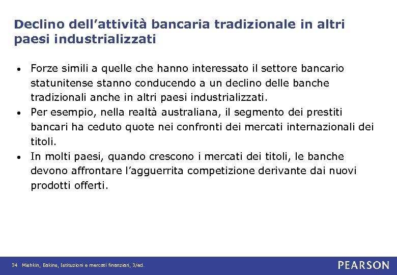 Declino dell'attività bancaria tradizionale in altri paesi industrializzati Forze simili a quelle che hanno