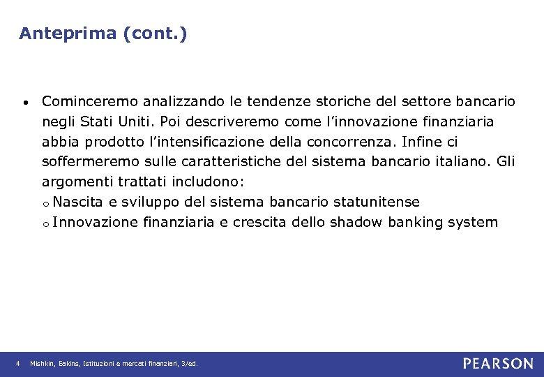 Anteprima (cont. ) • 4 Cominceremo analizzando le tendenze storiche del settore bancario negli