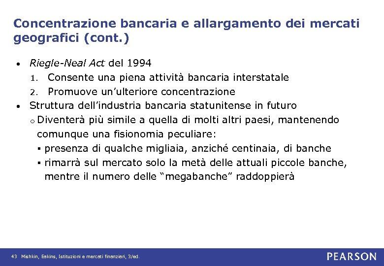 Concentrazione bancaria e allargamento dei mercati geografici (cont. ) Riegle-Neal Act del 1994 1.