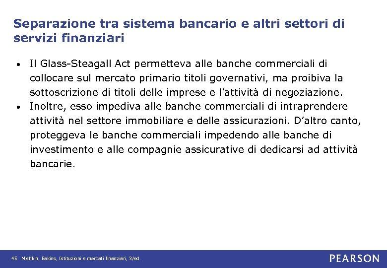 Separazione tra sistema bancario e altri settori di servizi finanziari Il Glass-Steagall Act permetteva