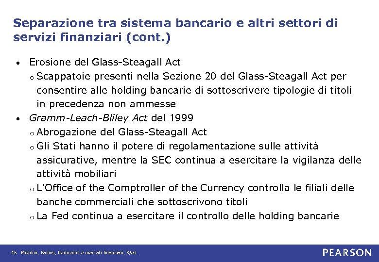 Separazione tra sistema bancario e altri settori di servizi finanziari (cont. ) Erosione del