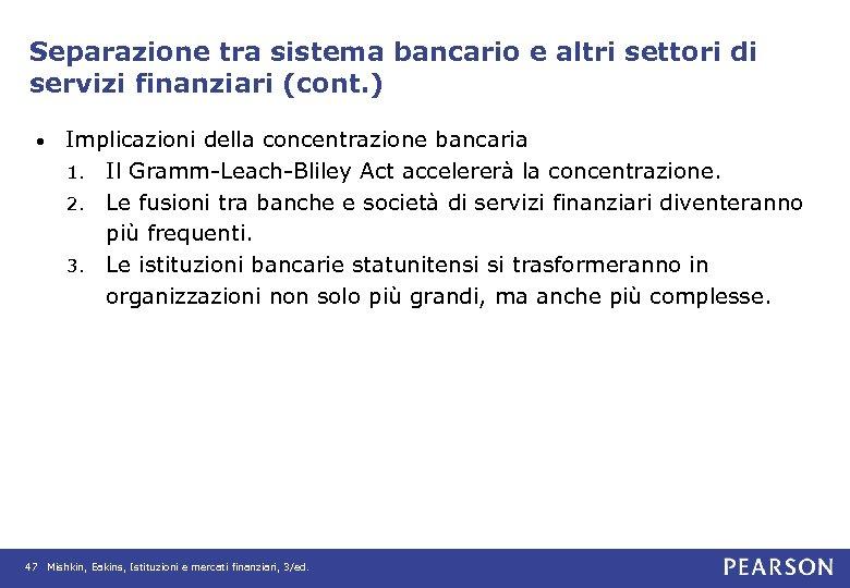 Separazione tra sistema bancario e altri settori di servizi finanziari (cont. ) • Implicazioni