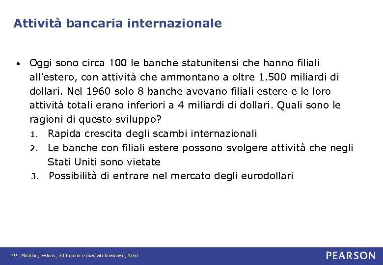 Attività bancaria internazionale • Oggi sono circa 100 le banche statunitensi che hanno filiali