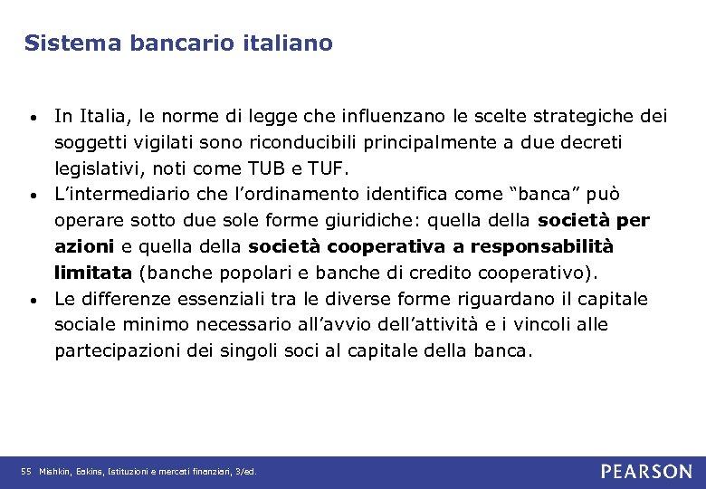 Sistema bancario italiano In Italia, le norme di legge che influenzano le scelte strategiche