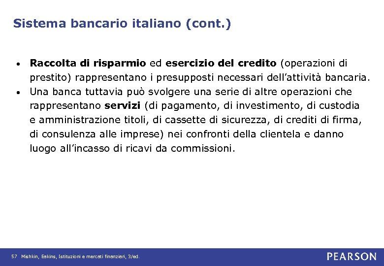 Sistema bancario italiano (cont. ) Raccolta di risparmio ed esercizio del credito (operazioni di