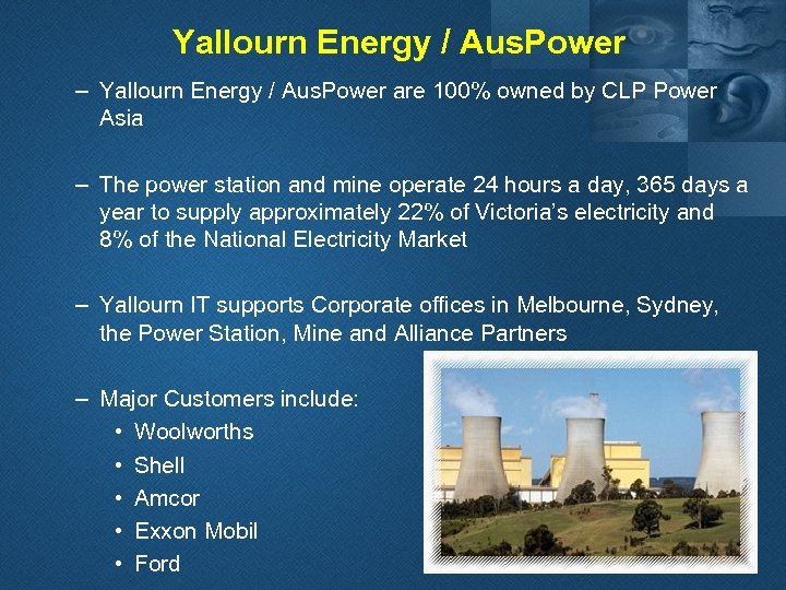 Yallourn Energy / Aus. Power – Yallourn Energy / Aus. Power are 100% owned