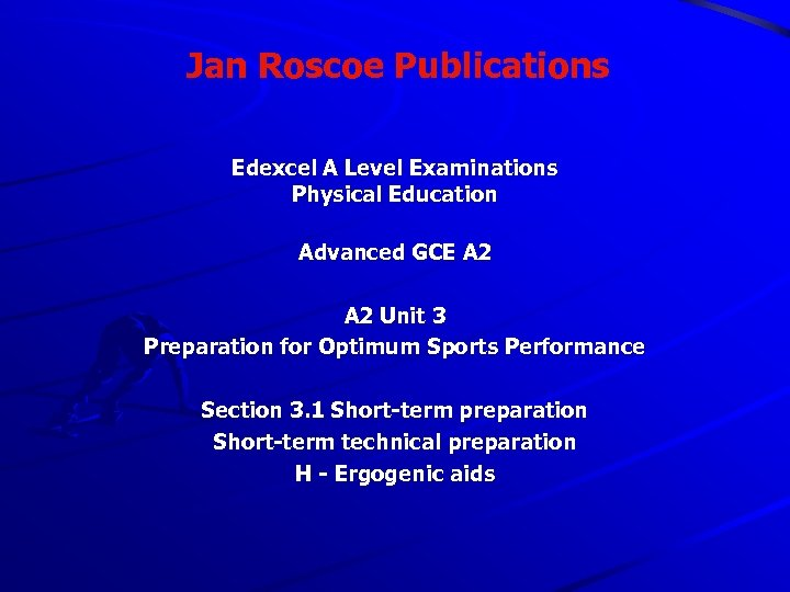 Jan Roscoe Publications Edexcel A Level Examinations Physical Education Advanced GCE A 2 Unit