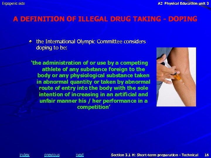 Ergogenic aids A 2 Physical Education unit 3 A DEFINITION OF ILLEGAL DRUG TAKING