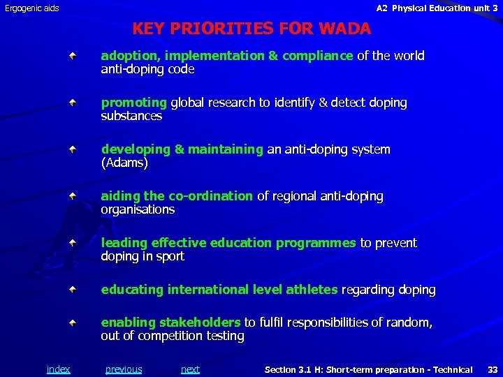 Ergogenic aids A 2 Physical Education unit 3 KEY PRIORITIES FOR WADA adoption, implementation