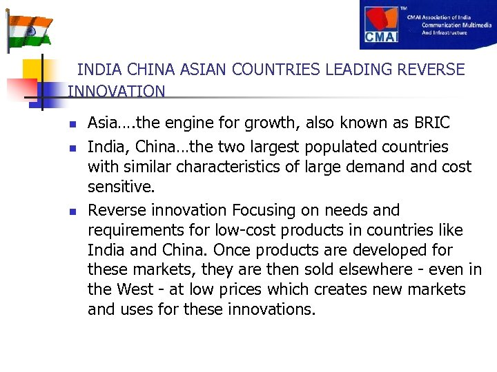 INDIA CHINA ASIAN COUNTRIES LEADING REVERSE INNOVATION n n n Asia…. the engine