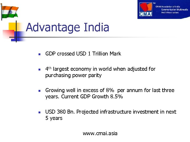 Advantage India n n GDP crossed USD 1 Trillion Mark 4 th largest economy