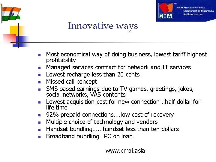 Innovative ways n n n n n Most economical way of doing business, lowest