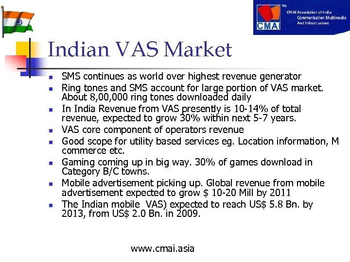 Indian VAS Market n n n n SMS continues as world over highest revenue