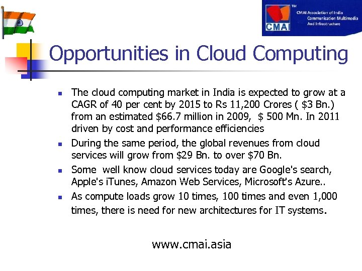 Opportunities in Cloud Computing n n The cloud computing market in India is expected