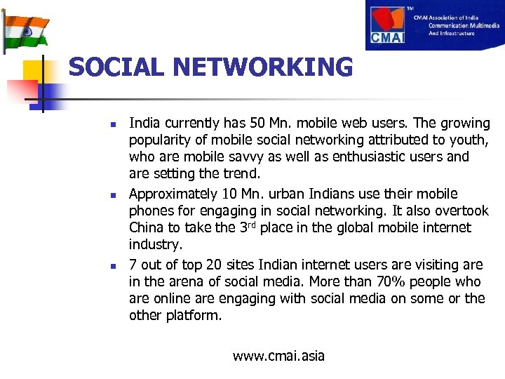 SOCIAL NETWORKING n n n India currently has 50 Mn. mobile web users. The