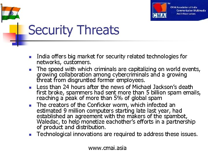 Security Threats n n n India offers big market for security related technologies for