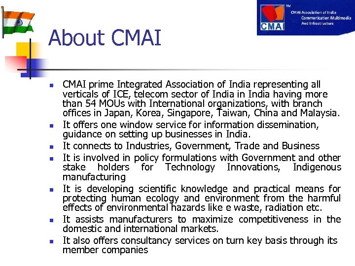 About CMAI n n n n CMAI prime Integrated Association of India representing all