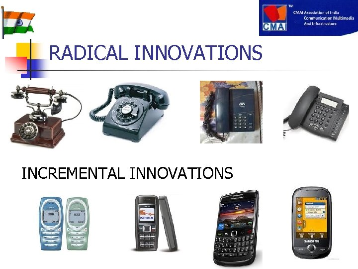 RADICAL INNOVATIONS www. cmai. asia INCREMENTAL INNOVATIONS
