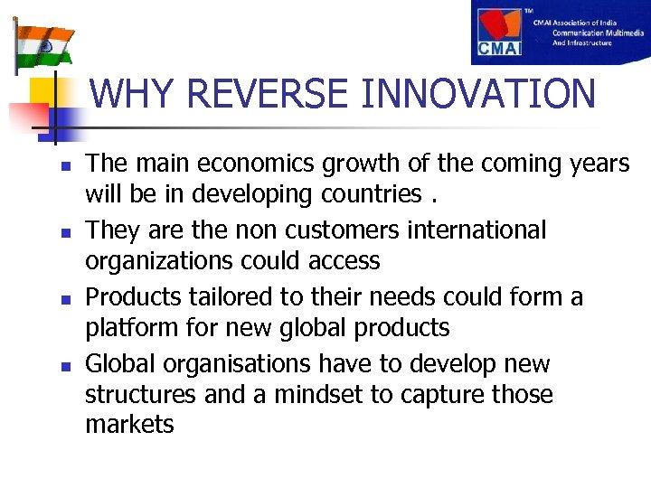 WHY REVERSE INNOVATION n n The main economics growth of the coming years will